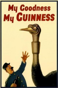 Picture of old Guinness ad - 'My goodness, my Guinness' - showing an ostrich which has swallowed a pint of Guinness and you can see the outline of the pint glass in its throat as a startled drinker looks on.